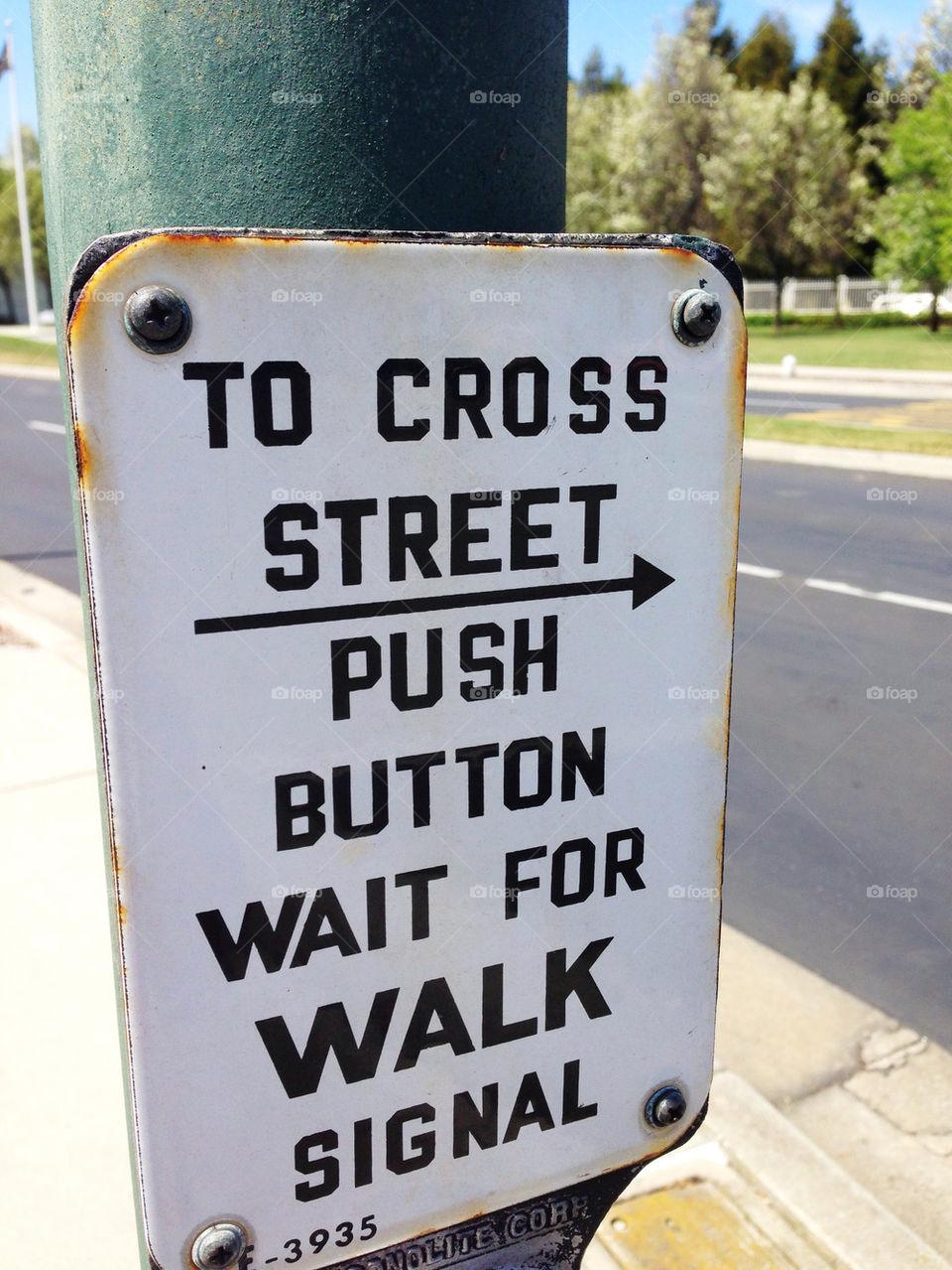 Push button to cross street