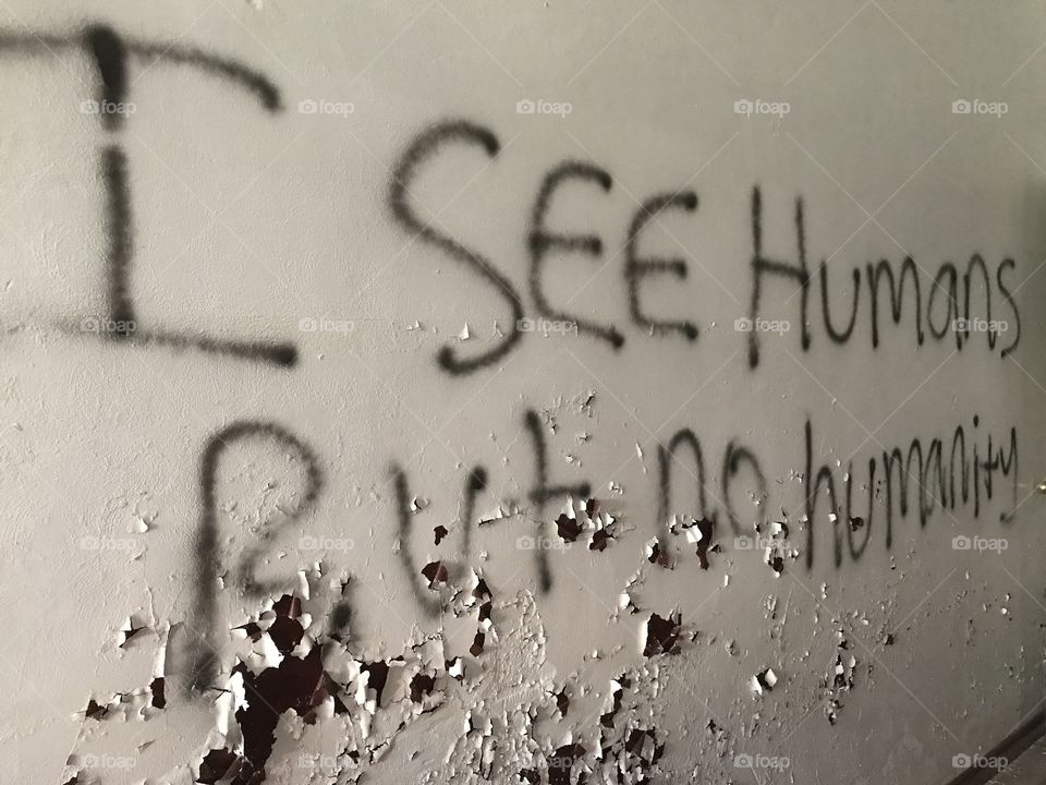 """I see humans but not humanity"" I've always loved this from the moment I captured it."